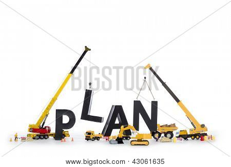 Building up a plan concept: Black alphabetic letters forming the word plan being set up by group of construction machines, isolated on white background.