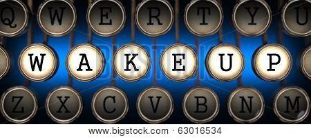 Wake Up - Word on Old Typewriter's Keys.