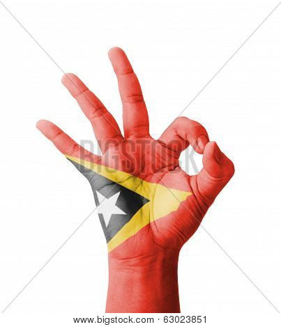 Hand Making Ok Sign, East Timor (timor-leste) Flag Painted As Symbol Of Best Quality, Positivity And