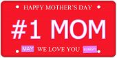 stock photo of i love you mom  - Number One Mom written on an imitation license plate with Happy Mother - JPG