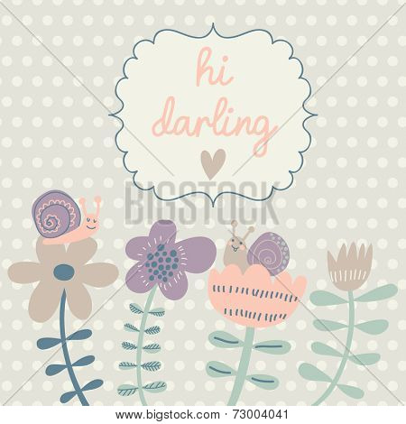 Floral gentle card with spring flowers and snails. Vector summer background with vintage frame. Hi darling postcard.
