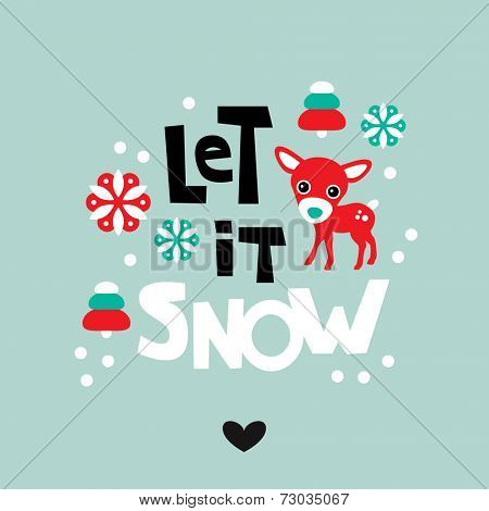 Let it snow holiday postcard cover design with Christmas tree and reindeer and hand lettering background in vector
