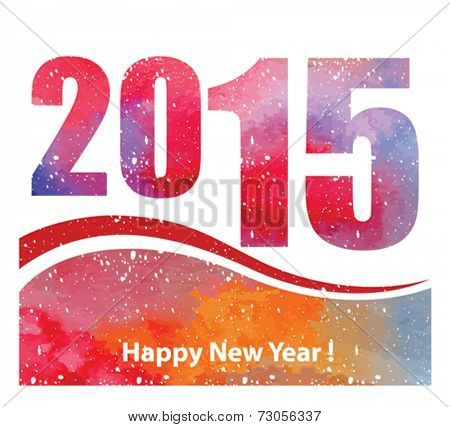 Happy New Year 2015. Creative design background with watercolor effect. Vector.