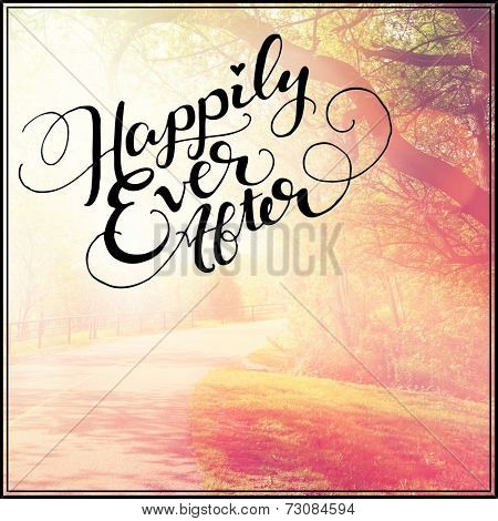 Inspirational Typographic Quote - Happily ever after