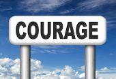 image of dangerous  - courage no fears and bravery the ability to confront fear pain danger uncertainty and intimidation fearless courageous road sign arrow  - JPG