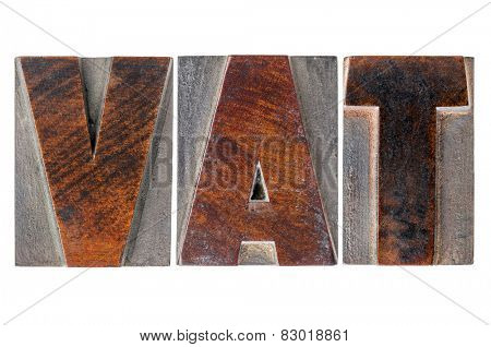 VAT (value added tax) - text in isolated letterpress wood type printing blocks
