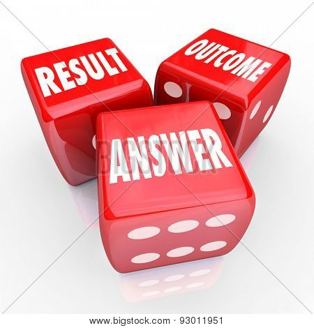 Result, Outcome and Answer words on three red dice to illustrate betting or gambling on an important decision or judgment
