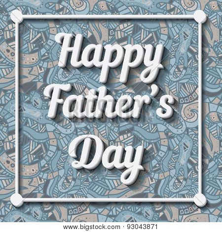 Happy Father's Day Typographical Background with doodle pattern. Vector illustration
