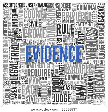 Close up EVIDENCE Text at the Center of Word Tag Cloud on White Background.