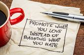 pic of hate  - Promote what you love instead of bashing what you hate  - JPG