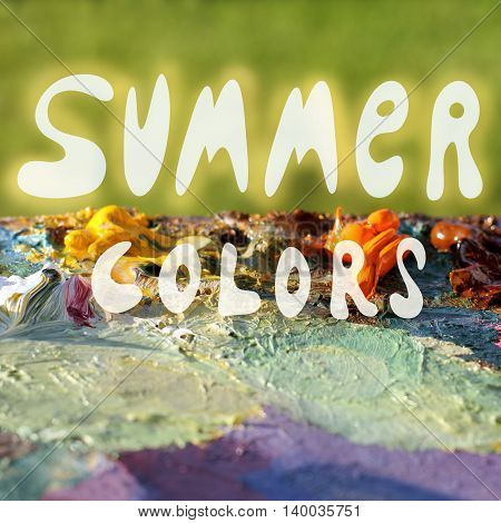 summer colors inscription on the background of the palette of colors appropriate to this season / colors of summer