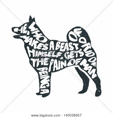 Trendy hand drawn style hipster vector illustration, typographic poster with dog s silhouette and quote. Vintage t-shirt print design, home decoration, greeting card