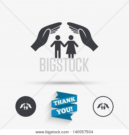 Couple life insurance sign icon. Hands protect human group symbol. Health insurance. Flat icons. Buttons with icons. Thank you ribbon. Vector