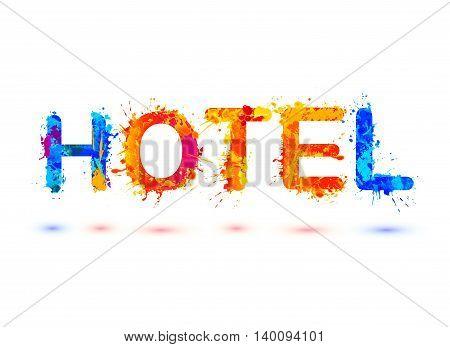 Hotel. Splash paint vector watercolor multicolored word