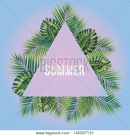 Modern and stylish typographic design poster. Text Summer on a background of palm leaves and triangle. EPS10
