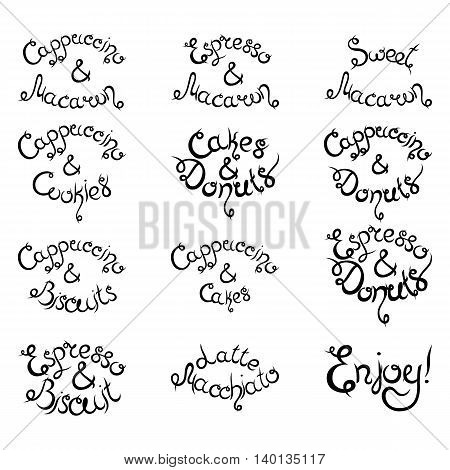 Set 1 of curly hand-drawn lettering Phrases for Coffee Shop. Espresso Cappuccino Cakes Donuts Macarons Cookies Biscuits Latte Macchiatto Cup of Coffee Enjoy Desserts. Vector illustration.