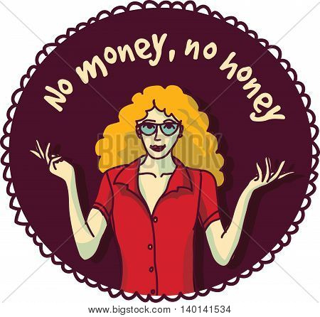 Pretty woman and sign about money color round sticker. Color vector illustration. EPS8