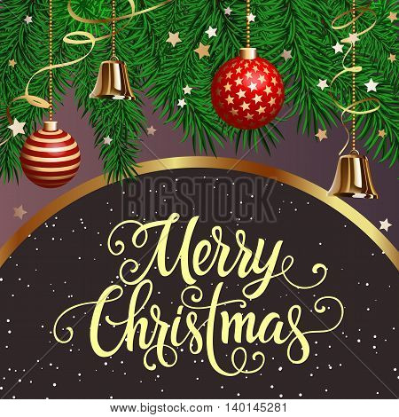 Merry Christmas lettering. Christmas greeting card with fir tree branches and hanging decorations. Handwritten text, calligraphy. For greeting cards, posters, leaflets and brochure.