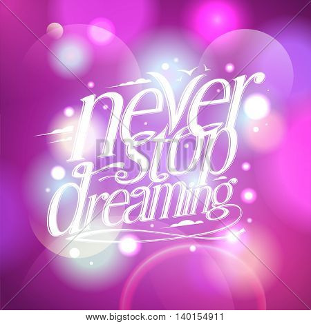 Never stop dreaming, cute pink quote card