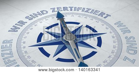 3d render of approval or certification symbols on compass in the German language from the phrase wir sind zertifiziert (we are certificated)