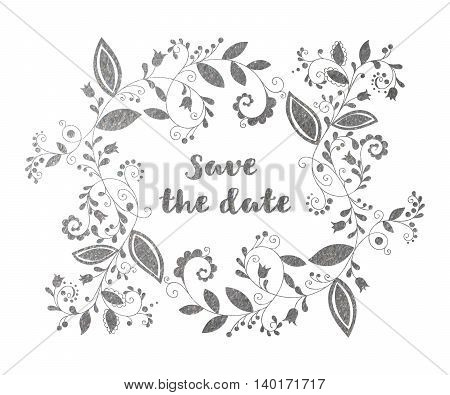 Silver greeting or save the date card with floral element and inscription in doodle style. Hand drawn flourish border or frame for banner, calendar, postcard, greeting card. Vector illustration.