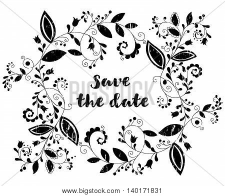 Black greeting or save the date card with floral element and inscription in doodle grunge style. Hand drawn flourish border or frame for banner, calendar, postcard, greeting card. Vector illustration.