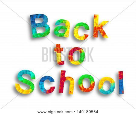 Back to school, background. Vector illustration. The first of September. Polygon colorful text for your design to the beginning of the school year.