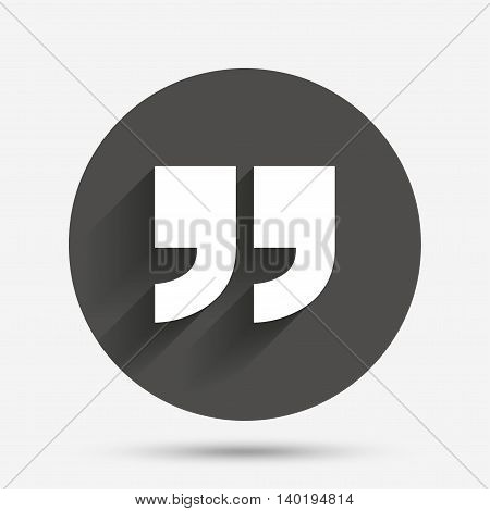 Quote sign icon. Quotation mark symbol. Double quotes at the end of words. Circle flat button with shadow. Vector