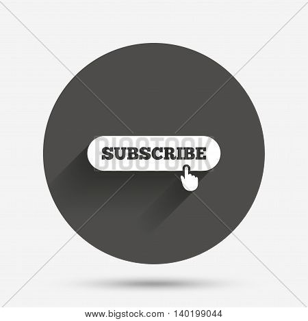 Subscribe with hand pointer sign icon. Membership symbol. Website navigation. Circle flat button with shadow. Vector