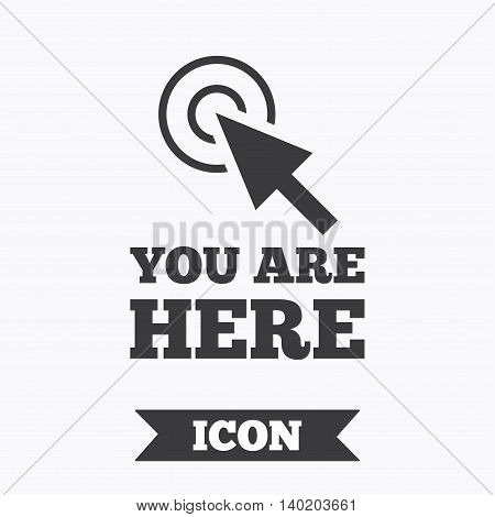 You are here sign icon. Info cursor symbol. Map pointer with your location. Graphic design element. Flat you are here symbol on white background. Vector