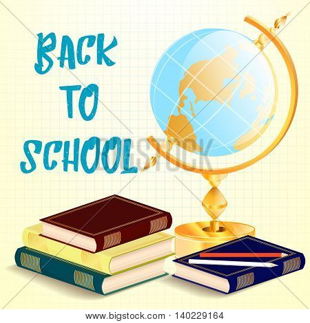 Welcome back to school background with globe and schoolbooks. Vector illustration.