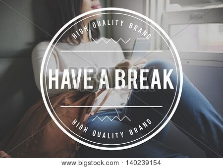 Have a Break Relaxation Rest Trip Travel Concept