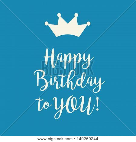 Cute Happy Birthday card with a handwritten text and a crown on a blue background.
