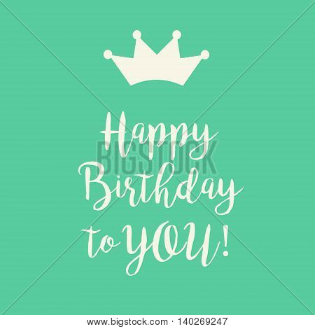 Cute Happy Birthday card with a handwritten text and a crown on a teal green background.