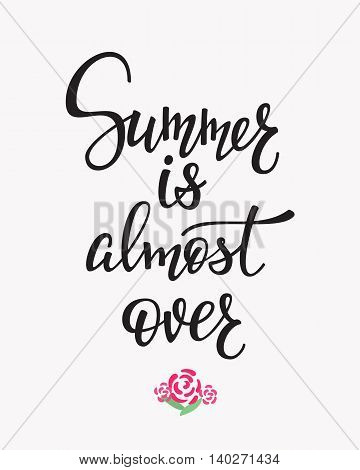 Positive Autumn Fall Season life style inspiration quotes lettering. Motivational typography. Calligraphy graphic design element. Summer is almost over