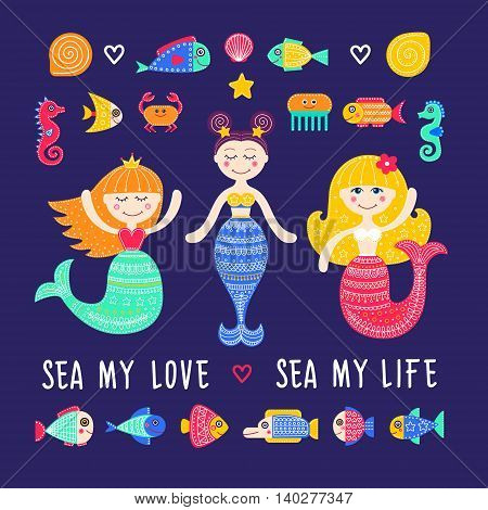 Vector set of sea life. Mermaid girls fish seahorse crab and jellyfish. Sea my love. Hand drawn flat mermaid with doodle ornament.