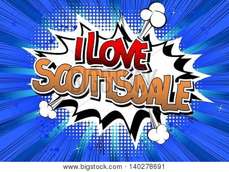I Love Scottsdale - Comic book style word.