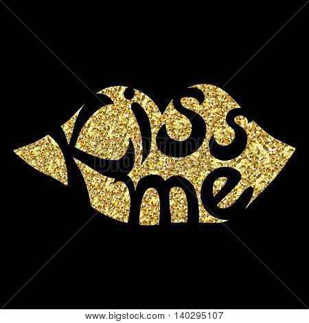 Kiss me - hand painted ink brush pen calligraphy, gold glitter texture. Inspirational word isolated on the black background.