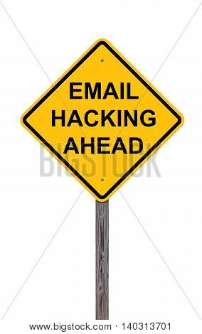 Caution Sign Isolated On White - Email Hacking Ahead