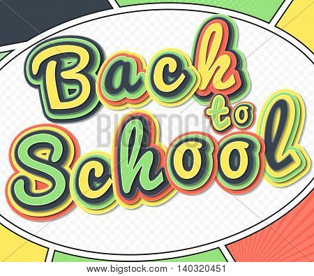 Creative colorful poster with text in Pop-Art Style. Comic book page with multilayer funny letters. Back to School background