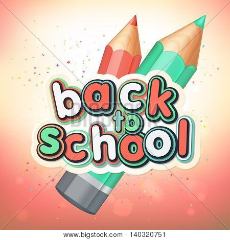 Poster with lettering Back to school. Realistic pencils with 3d multilayer funny colorful letters. Vector illustration.
