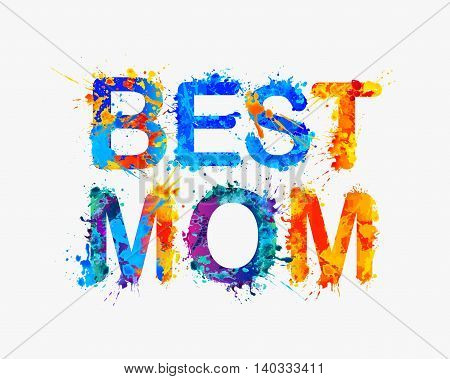 Best mom. Vector watercolor splash paint inscription
