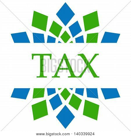 Tax text written over green blue circular background.