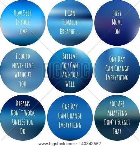 round motivational posters blue. Inspirational phrase for textile design. Inspirational blurred background with handwritten lettering illustration
