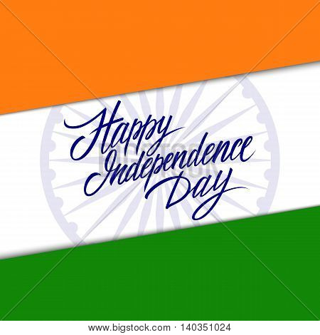 Indian Independence Day greeting card with hand drawn lettering elements. Vector Illustration.