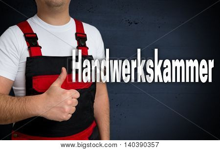 Handwerkskammer (in German Chamber Of Crafts) Is Shown By Craftsman