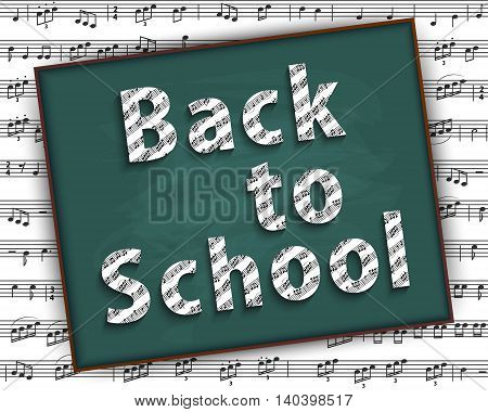 Back to school. The first of September. Musical background. The text on the sheet music staff.