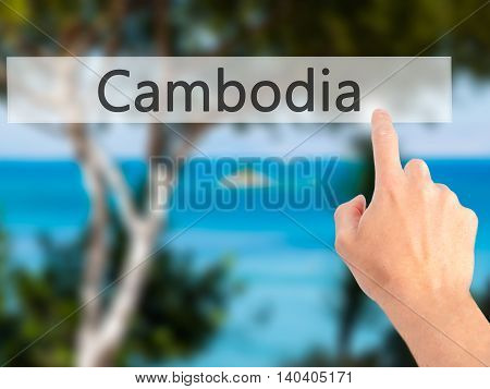 Cambodia - Hand Pressing A Button On Blurred Background Concept On Visual Screen.