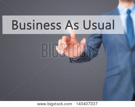 Business As Usual -  Businessman Click On Virtual Touchscreen.