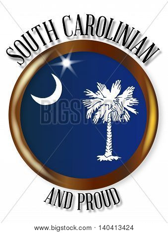 South Carolina state flag button with a gold metal circular border over a white background with the text South Carolinian and Proud